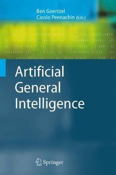 Artificial General Intelligence (Cognitive Technologies) ... https://www.amazon.com/dp/354023733X/ref=cm_sw_r_pi_dp_x_UGJ6xb9NW7NNS