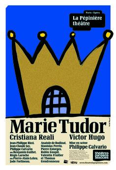 Théâtre La Pépinière - Marie Tudor Victor Hugo, Marie Tudor, Grand Paris, Jean Philippe, Claude, Michel, Scene, Staging, Parisians