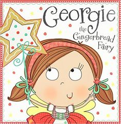 Georgie the Gingerbread Fairy Story Book: Thomas Nelson: 9781783931361: Amazon.com: Books