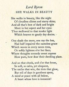 She Walks In Beauty by Lord Bryon http://www.poemhunter.com/poem/she-walks-in-beauty-7/