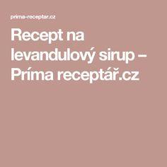 Recept na levandulový sirup – Príma receptář.cz