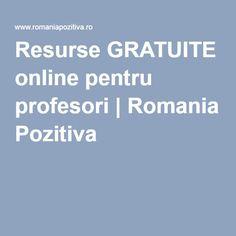 Resurse GRATUITE online pentru profesori   Romania Pozitiva Teacher, Professor
