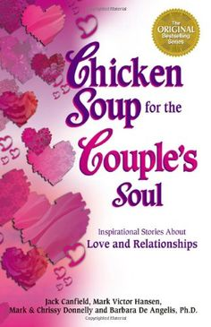 Chicken Soup for the Couple's Soul by Jack Canfield,http://www.amazon.com/dp/1558746463/ref=cm_sw_r_pi_dp_LmYytb1HN294176X