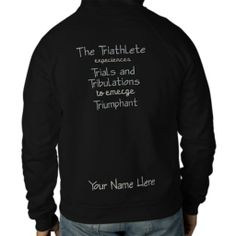 Triathlon Sport Tri Swim Bike Run The Triathlete Hoodie This custom design features a swimmer, cyclist and runner. The triathlete experiences trials and tribulations to emerge triumphant. Great gift for a triathlete, team, trainer or coach.
