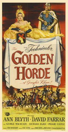 The Golden Horde (1951)Stars: Ann Blyth, David Farrar, George Macready, Henry Brandon, Marvin Miller, Peggie Castle ~  Director: George Sherman