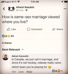 How is same-sex marriage viewed Most Relevant V & Adnan Karavelic In Canada, we just call it marriage, and since it's not hockey, nobody really cares which team you're playing for g; L Love Reply 09045 - iFunny :) Best Funny Pictures, Funny Photos, Tumblr, Canadian Memes, Canadian Things, Canada Funny, Canada Eh, Canada Humor, Funny Jokes
