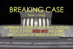 US Supreme Court Allows Evidence From Illegal Police Stop in a Shocking Decision