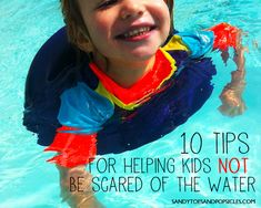 10 Tips on teaching scared kids to swim...don't need this yet. Need to know how to keep them FROM wanting to be IN the water 24/7! :)
