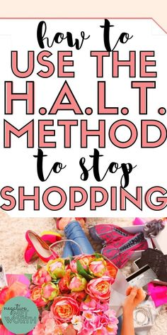 Jan 10, 2020 - Are you impulse buying? Do you want to stop shopping? This article discusses using the H.A.L.T. method to stop shopping...with free HALT worksheet!