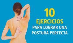 10 Ejercicios para lograr una postura perfecta - Gurú