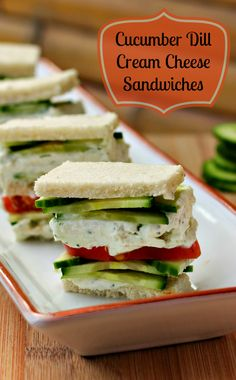 Cucumber Dill Cream cheese sandwiches Recipe (use low fat cream cheese - add tomatoes?)