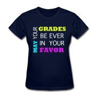 Women's T-Shirts ~ Women's Standard Weight T-Shirt ~ May Your Grades Be Ever in Your Favor