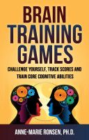 Brain Training Games: Challenge Yourself, Track Scores and Train Core Cognitive Abilities, an ebook by Anne-Marie Ronsen at Smashwords Best Books To Read, Good Books, Brain Training Games, Scores, Track, Challenges, Reading, Runway, Truck