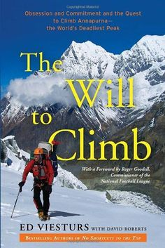 The Will to Climb: Obsession and Commitment and the Quest to Climb Annapurna--The World's Deadliest Peak by Ed Viesturs http://www.amazon.co.uk/dp/0307720438/ref=cm_sw_r_pi_dp_zcxLwb1HD2182