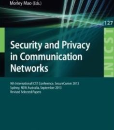 Security And Privacy In Communication Networks PDF