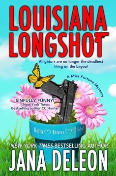 Louisiana Longshot (A Miss Fortune Mystery Book 1) by Jana DeLeon, Yes, a murder mystery, but hilarious!  Can't wait to start the next book in the series!
