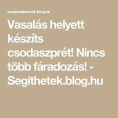 Vasalás helyett készíts csodaszprét! Nincs több fáradozás! - Segithetek.blog.hu Diy Cleaners, Life Hacks, Household, Soap, Cleaning, Blog, Creative, Do Crafts, Soaps