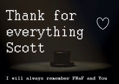 Let's go as far as we can for this. Scott worked hard to create FNAF, and give us the games we have, so let's show some appreciation! ❤️