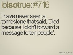 Think I would have died a million times if those messages were true Lolsotrue Quotes, Witty Quotes, Tumblr, Lol So True, I Love To Laugh, E Cards, Funny Photos, Laugh Out Loud, True Stories