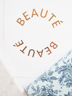 Beauté  Available in Black, Gold Foil, Rose Gold and Copper Foil.