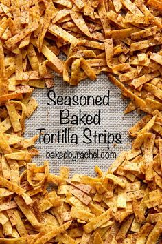 Crunchy homemade seasoned and baked tortilla strips recipe from @bakedbyrachel A perfect topping for salads, soup and more! Ditch the prepacked stuff and make your own!