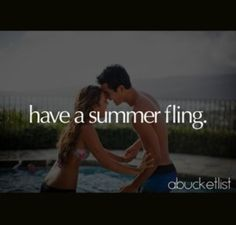 #62 Have a summer fling ----- check