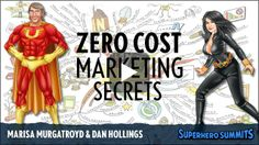 Zero Cost Marketing Secrets with Dan Hollings  January 21, 2014 5 PM Pacific/ 8 PM Eastern http://www.superherosummits.com/140121-danhollings/live.php