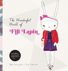 The Wonderful World of Fifi Lapin. I love the Fifi Lapin blog and the illustrations of this fashionable bunny.