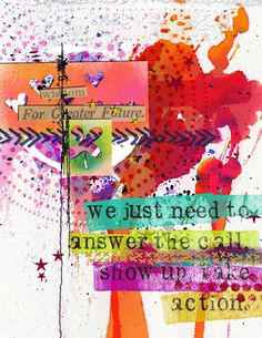 We just need to answer the call, show up, take action.