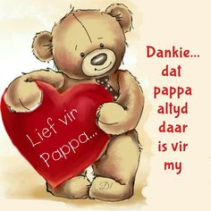 dankie dat pappa sltyd daar is vir my. Fathers Day Cards, Happy Fathers Day, Happy Mothers, Teddy Images, Color Splash Photo, Bear Clipart, Afrikaanse Quotes, Tatty Teddy, Cute Teddy Bears