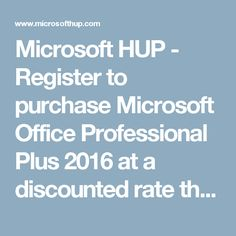 Microsoft HUP - Register to purchase Microsoft Office Professional Plus 2016 at a discounted rate through the Home Use Program