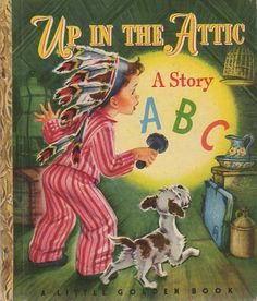 Up in the Attic: A Story A B C, by Hilda K. Williams, ill. Corinne Malvern (1948), one of many Little Golden Books featuring imaginary or dress-up American Indians