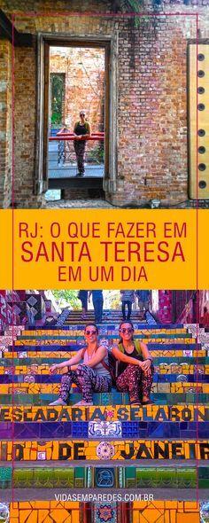 Roteiro em Santa Teresa, o bairro boêmio do Rio de Janeiro; atrações em Santa Teresa, o que fazer em Santa Teresa.