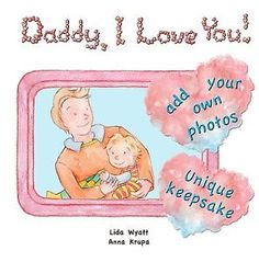 Daddy, I Love You! Personalised baby board book with photo inserts | eBay