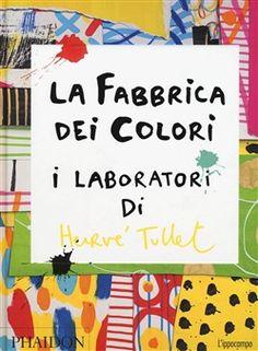 """Dalle parole di Tullet Herve e dal magico incontro con il suo libro """"la fabbrica dei colori"""" nasce l'idea di un laboratorio."""
