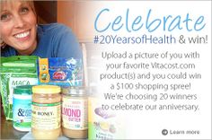 Upload a picture of you with your favorite Vitacost.com product(s) and you could win a $100 shopping spree! We're choosing 20 winners to celebrate our anniversary.