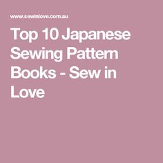 Top 10 Japanese Sewing Pattern Books - Sew in Love