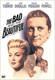 The Bad and the Beautiful, directed by Vincente Minnelli. A well told story.
