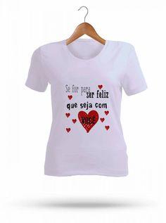 Camisetas Diversos Modelos - Feliz com você MO8858