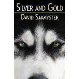 Silver and Gold (Kindle Edition)By David Sakmyster