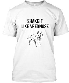 Limited Edition-Shake It Like a Red Nose | Teespring