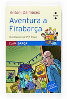 """Sèrie """"Clam Barça"""", d'Antoni Dalmases. Editorial Cruïlla  Coberta de """"Aventura a firabarça"""" (número 9)"""