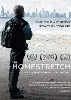 This film follows three homeless teens as they fight to stay in school, graduate, and build a future. Each of these smart, ambitious teenagers will inspire and challenge audiences to rethink stereotypes of homelessness as they work to complete their education.  90 min.  http://ccsp.ent.sirsi.net/client/en_US/hppl/search/results?qu=homestretch+kartemquin&te=&lm=HPLIBRARY&dt=list