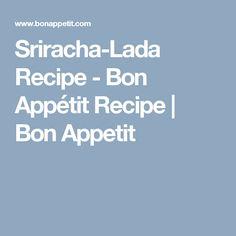 Sriracha-Lada Recipe - Bon Appétit Recipe   Bon Appetit