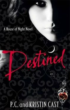 Destined (House of Night, #9) by P.C. Cast, Kristin Cast