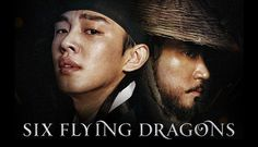 Six Flying Dragons (육룡이 나르샤) Starring Yoo Ah In and Shin Se Kyung