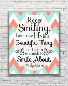 """Marilyn Monroe Typography Quote - """"Keep Smiling Because Life is a Beautiful Thing, and There's So Much to Smile About.""""."""""""