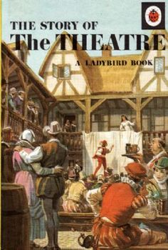 STORY OF THE THEATRE a Vintage Ladybird Book History of the Arts Series 662