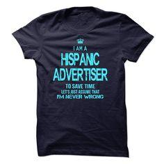 I am a Hispanic Advertiser t shirts and hoodies