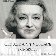 Quotes: Bette Davis on Sissies   We Heart Vintage blog: retro ...